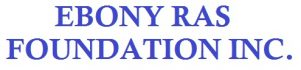 Ebony Ras Foundation Inc.